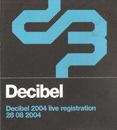 Decibel - Live 2004