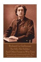 Richard Le Gaillienne - The Silk-Hat Soldier and Other Poems in War Time
