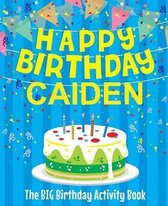 Happy Birthday Caiden - The Big Birthday Activity Book
