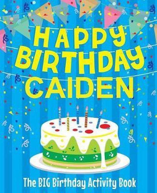 Happy Birthday Caiden - The Big Birthday Activity Book