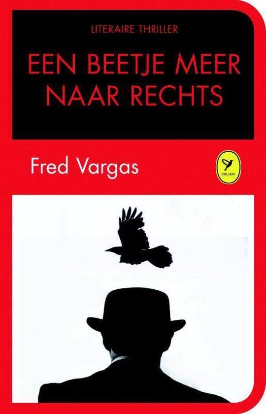 Een beetje meer naar rechts - De liefde van een goede vrouw - Fred Vargas   Fthsonline.com
