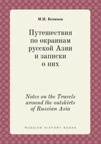 Notes on the Travels Around the Outskirts of Russian Asia