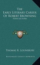 The Early Literary Career of Robert Browning