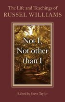 Not I, Not other than I - The Life and Teachings of Russel Williams