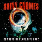 Shiny Gnomes - Cowboys Of Peace
