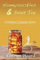 Honeysuckles & Sweet Tea