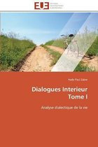 Dialogues Interieur Tome I