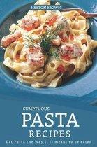 Sumptuous Pasta Recipes