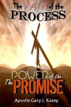 The Pain of the Process the Power of the Promise