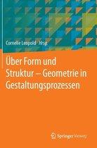 UEber Form Und Struktur - Geometrie in Gestaltungsprozessen