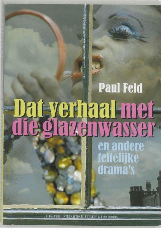 Cover van het boek 'Dat verhaal met die glazenwasser en andere feitelijke drama's'