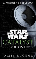 Star wars: catalyst: rogue one