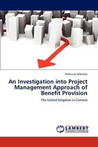 An Investigation Into Project Management Approach of Benefit Provision