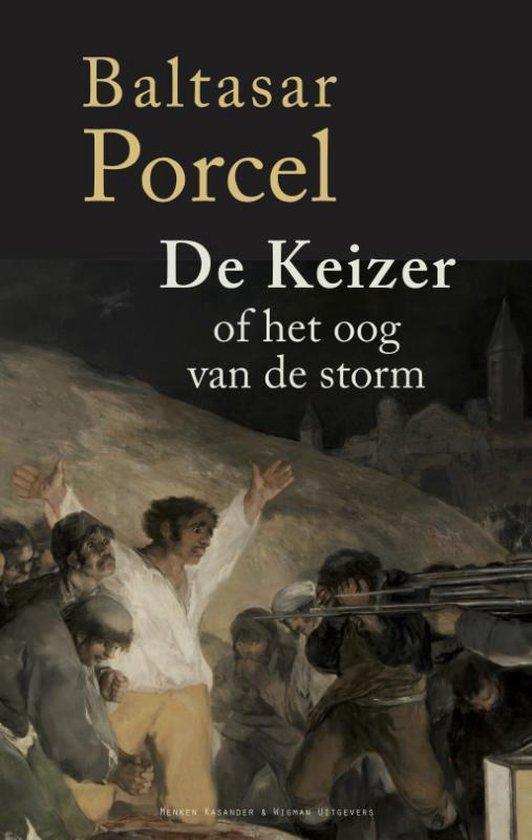 De keizer of het oog van de storm - Baltasar Porcel | Fthsonline.com