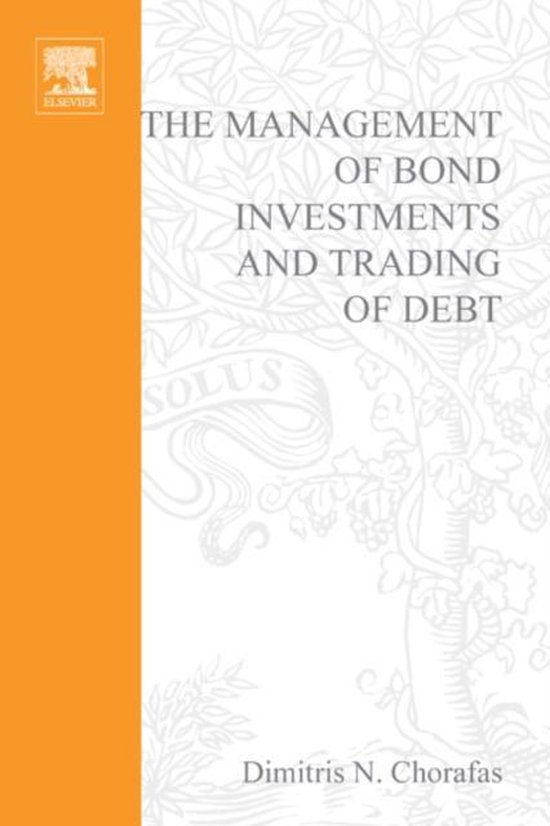 Boek cover The Management of Bond Investments and Trading of Debt van Dimitris N. Chorafas (Hardcover)