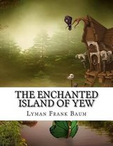 The Enchanted Island of Yew