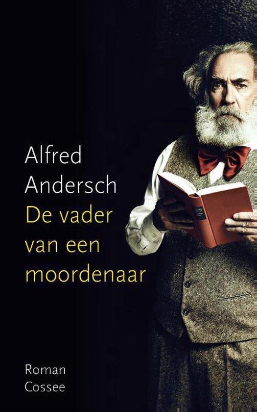 De vader van een moordenaar - Alfred Andersch |