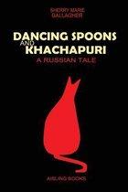 Dancing Spoons and Khachapuri