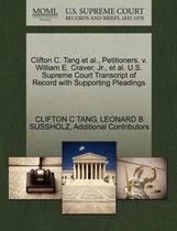 Clifton C. Tang et al., Petitioners, V. William E. Craver, Jr., et al. U.S. Supreme Court Transcript of Record with Supporting Pleadings