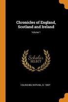 Chronicles of England, Scotland and Ireland; Volume 1