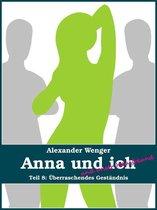 Anna und ich und unser Hausfreund (Teil 8)
