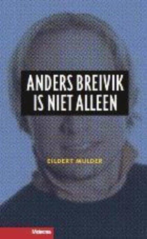 Anders Breivik is niet alleen - Eildert Mulder |
