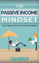 The Passive Income Mindset: Smart Ways to Achieve Financial Freedom