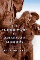 Boek cover The  Good War  in American Memory van John Bodnar