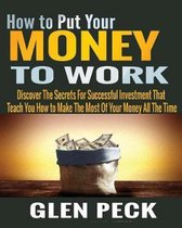 How to Put Your Money to Work