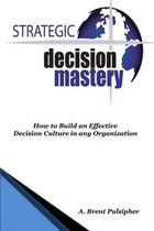 Strategic Decision Mastery