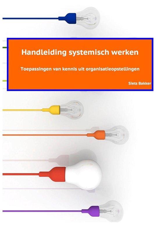 Handleiding systemisch werken - Bakker, S. en Koomans, H.  