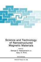 Science and Technology of Nanostructured Magnetic Materials