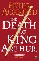 Boek cover The Death of King Arthur van Peter Ackroyd