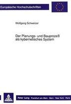 Der Planungs- Und Bauprozess ALS Kybernetisches System