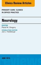 Neurology, An Issue of Primary Care: Clinics in Office Practice, E-Book