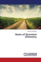 Bases of Quantum Chemistry
