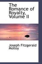 The Romance of Royalty, Volume II