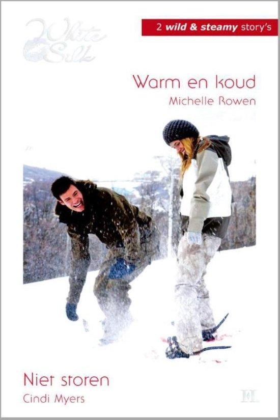 Warm en koud / Niet storen, 2-in-1 - Michelle Rowen |