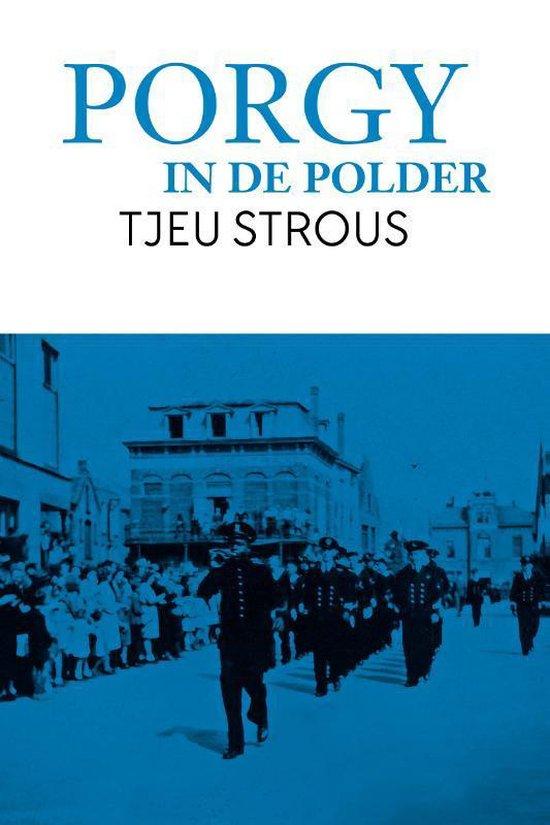 Porgy in de polder - Tjeu Strous   Fthsonline.com