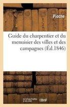 Guide du charpentier et du menuisier des villes et des campagnes