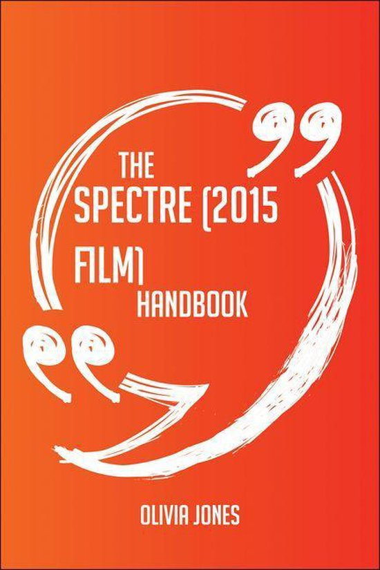 The Spectre (2015 film) Handbook - Everything You Need To Know About Spectre (2015 film)