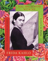 Boek cover You are Always With Me van Frida Kahlo