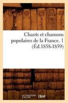 Chants et chansons populaires de la France. 1 (Ed.1858-1859)