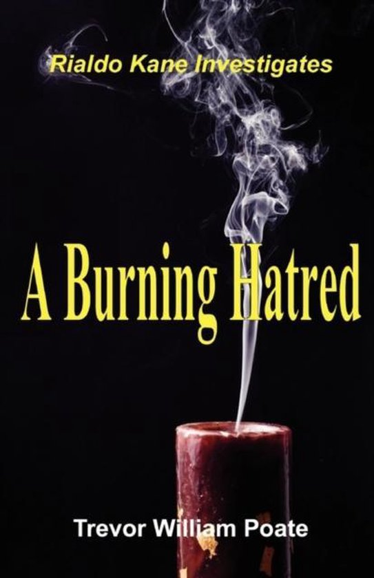 A Burning Hatred