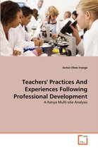 Teachers' Practices and Experiences Following Professional Development