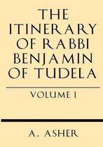 The Itinerary of Rabbi Benjamin of Tudela Vol I