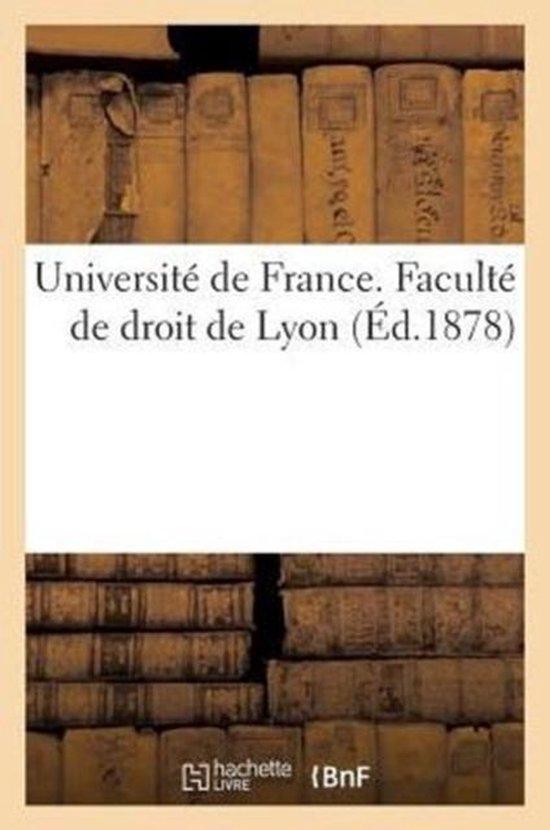 Universite de France. Faculte de Droit de Lyon.