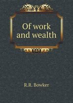Of Work and Wealth