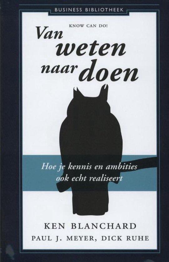Boek cover Van weten naar doen van Ken Blanchard (Hardcover)