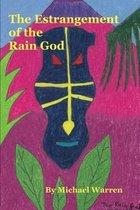 The Estrangement of the Rain God